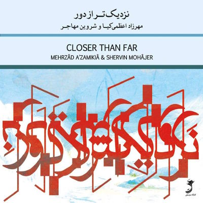 Mehrdad AzamiKia-Closer Than Far